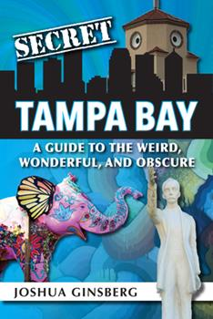 Congrats to Joshua Ginsberg on the publication of his new book Secret Tampa Bay, featuring a chapter on MOM. Follow the link on the image below to purchase the book or go to SecretTampaBay.com.